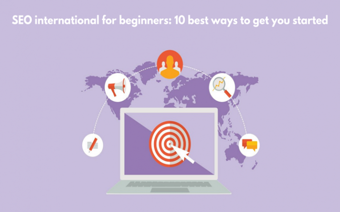 SEO international for beginners: 10 best ways to get you started